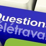 Vos questions sur le télétravail